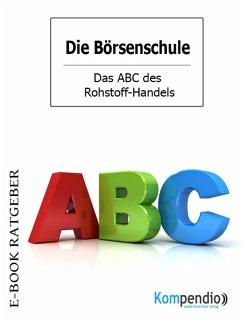 Das ABC des Rohstoff-Handels (Die Börsenschule) (eBook, ePUB) - White, Adam