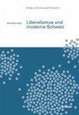 Liberalismus und moderne Schweiz