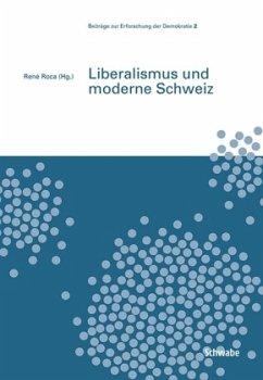 Liberalismus und moderne Schweiz - René, Roca