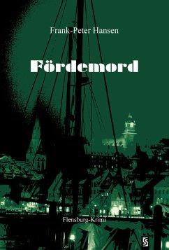 Fördemord: Ostseekrimi. Flensburg-Krimi (eBook,...