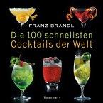 Die 100 schnellsten Cocktails der Welt (Mängelexemplar)