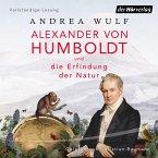 Alexander von Humboldt und die Erfindung der Natur (MP3-Download)