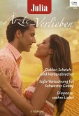 Doktor, Scheich und Herzensbrecher & Süße Versuchung für Schwester Gabby & Diagnose: wahre Liebe! / Julia Ärzte zum Verlieben Bd.95 (eBook, ePUB)