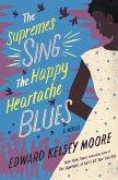 The Supremes Sing the Happy Heartache Blues (eBook, ePUB)