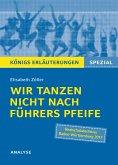 Wir tanzen nicht nach Führers Pfeife von Elisabeth Zöller. Königs Erläuterungen Spezial. (eBook, ePUB)