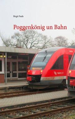 Poggenkönig un Bahn - Pauls, Birgit