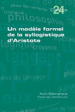 Un modèle formel de la syllogistique d'Aristote
