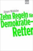 Zehn Regeln für Demokratie-Retter