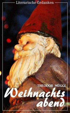 Weihnachtsabend (Theodor Mügge) - illustriert - (Literarische Gedanken Edition) (eBook, ePUB) - Mügge, Theodor