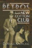 All the Retros at the New Cotton Club (eBook, ePUB)