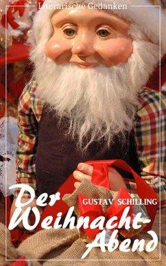 Der Weihnacht-Abend (Gustav Schilling) (Literarische Gedanken Edition) (eBook, ePUB) - Schilling, Gustav
