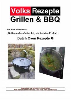 Volksrezepte Grillen & BBQ - Dutch Oven 1 (eBook, ePUB) - Schommertz, Marc
