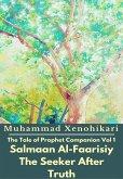 The Tale of Prophet Companion Vol 1 Salmaan Al-Faarisiy The Seeker After Truth (eBook, ePUB)
