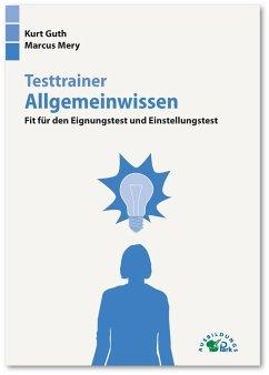 Testtrainer Allgemeinwissen - Guth, Kurt;Mery, Marcus