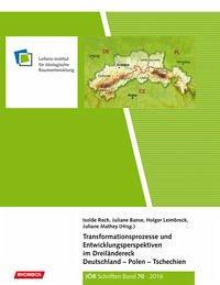 Transformationsprozesse und Entwicklungsperspektiven im Dreiländereck Deutschland – Polen – Tschechien