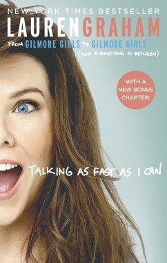 Talking As Fast As I Can (eBook, ePUB) - Graham, Lauren