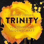 Verzehrende Leidenschaft / Trinity Bd.1 (MP3-Download)