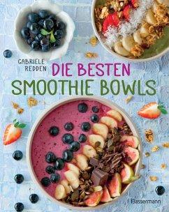 Die besten Smoothie Bowls (Mängelexemplar) - Redden, Gabriele