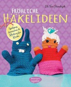 Fröhliche Häkelideen (Mängelexemplar) - van Hemelryck, Els