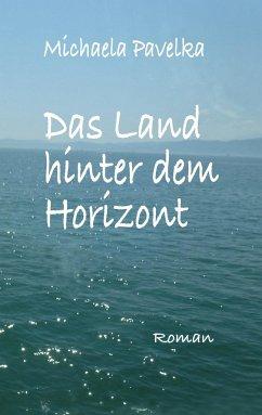 Das Land hinter dem Horizont