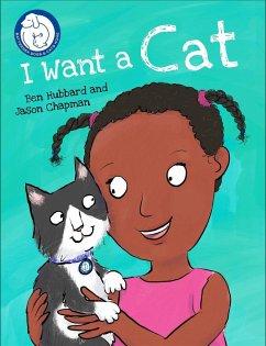 Battersea Dogs & Cats Home: I Want a Cat - Hubbard, Ben