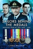 Sailors Behind the Medals: Waging War at Sea 1939-1945
