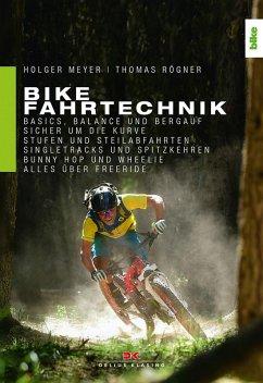 Bike Fahrtechnik (eBook, ePUB) - Meyer, Holger; Rögner, Thomas