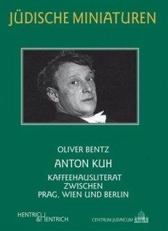 Anton Kuh - Bentz, Oliver