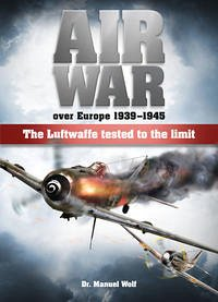 Air War over Europe 1939 – 1945