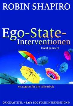 Ego-State-Interventionen - leicht gemacht - Shapiro, Robin