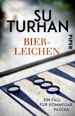 Bierleichen / Kommissar Pascha Bd.2 - Turhan, Su
