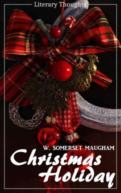 Christmas Holiday (W. Somerset Maugham) (Literary Thoughts Edition) (eBook, ePUB) - Maugham, W. Somerset