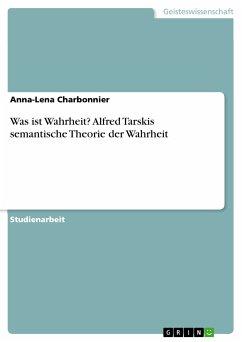 Was ist Wahrheit? Alfred Tarskis semantische Theorie der Wahrheit (eBook, PDF)