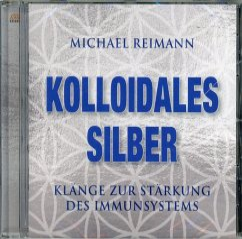 Kolloidales Silber [elementare Schwingung], 1 Audio-CD - Reimann, Michael