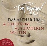 Das Aetherium & Ein Strom aus höheren Welten, 1 Audio-CD