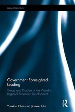 Government Foresighted Leading: Theory and Practice of the World's Regional Economic Development - Chen, Yunxian