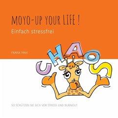 Moyo-up your life! Einfach stressfrei (eBook, ePUB)