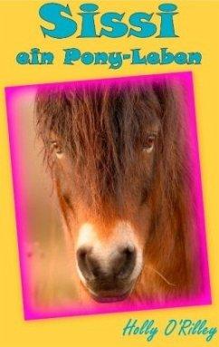 Sissi, ein Pony-Leben