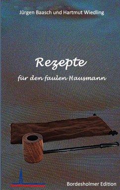 Rezepte für den faulen Hausmann (eBook, ePUB)