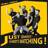 Just Dance Like Nobody'S