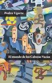 El mundo de los Cabezas Vacías (eBook, ePUB)