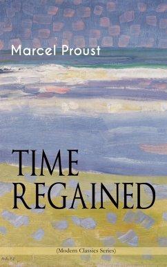 TIME REGAINED (Modern Classics Series) (eBook, ePUB) - Proust, Marcel