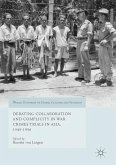 Debating Collaboration and Complicity in War Crimes Trials in Asia, 1945-1956
