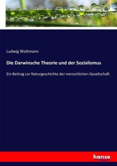 Die Darwinsche Theorie und der Sozialismus