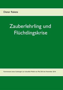 Zauberlehrling und Flüchtlingskrise - Rakete, Dieter