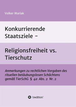 Konkurrierende Staatsziele - Religionsfreiheit vs. Tierschutz