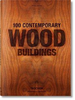 100 Contemporary Wood Buildings - Jodidio, Philip;Wiedemann, Julius