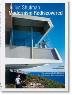 Julius Shulman. Modernism Rediscovered - Shulman, Julius