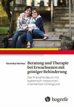 Beratung und Therapie bei Erwachsenen mit geistiger Behinderung - Hermes, Veronika