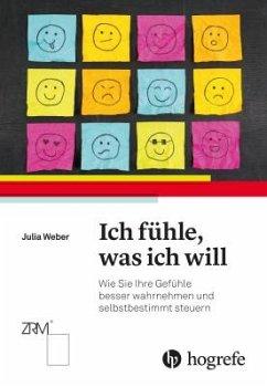 Ich fühle, was ich will - Weber, Julia